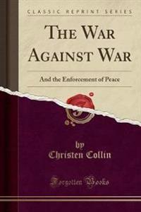 The War Against War