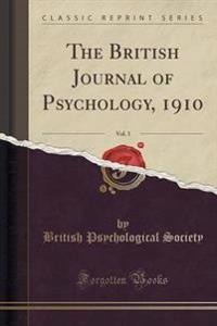 The British Journal of Psychology, 1910, Vol. 3 (Classic Reprint)
