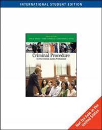Criminal Procedure for the Criminal Justice Professional, International Edition