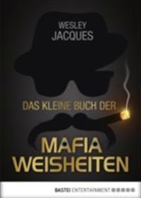 Das kleine Buch der Mafiaweisheiten