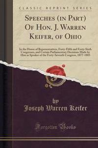 Speeches (in Part) of Hon. J. Warren Keifer, of Ohio