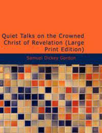 Quiet Talks on the Crowned Christ of Revelation