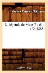 La L�gende de Metz (3e �d.) (�d.1888)
