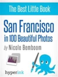 San Francisco in 100 Beautiful Photos