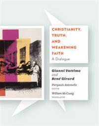 Christianity, Truth, and Weakening Faith