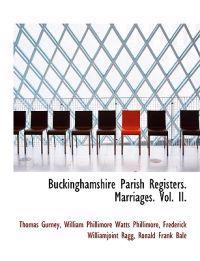 Buckinghamshire Parish Registers. Marriages. Vol. II.