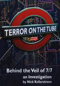 Terror on the tube - behind the veil of 7/7 -- an investigation