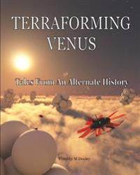 Terraforming Venus: Tales from an Alternate History