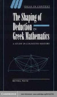 Shaping of Deduction in Greek Mathematics