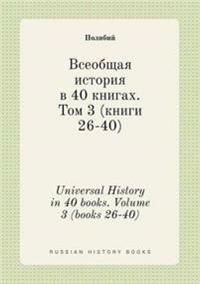Universal History in 40 Books. Volume 3 (Books 26-40)