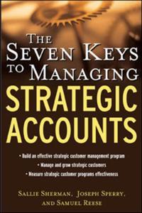 Seven Keys to Managing Strategic Accounts