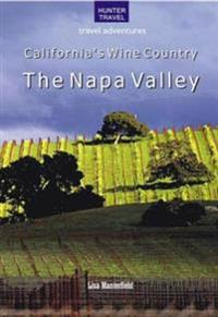 California's Wine Country - The Napa Valley