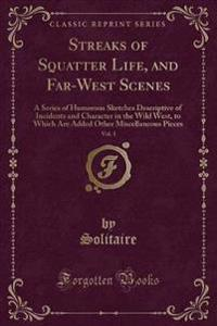 Streaks of Squatter Life, and Far-West Scenes, Vol. 1