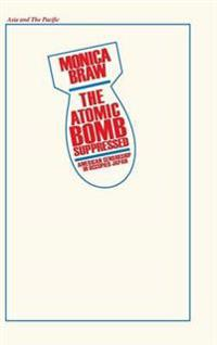 The Atomic Bomb Suppressed