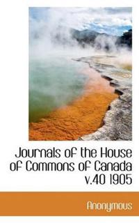 Journals of the House of Commons of Canada V.40 1905