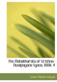 The Mahabharata of Krishna-Dwaipayana Vyasa, Book 4