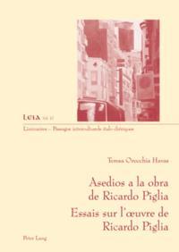 Asedios a la obra de Ricardo Piglia-- Essais sur l'A uvre de Ricardo Piglia