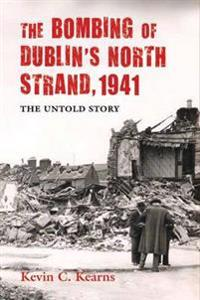 Bombing of Dublin's North Strand by German Luftwaffe