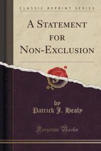 A Statement for Non-Exclusion (Classic Reprint)