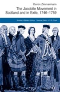Jacobite Movement in Scotland and in Exile, 1746-1759