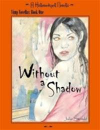 Hallowedspell Vimp Series Book 1: Without a Shadow