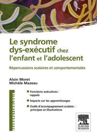 Le syndrome dys-executif chez l'enfant et l'adolescent
