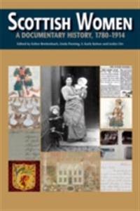 Scottish Women: A Documentary History, 1780-1914