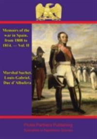 Memoirs Of The War In Spain, From 1808 To 1814. - Vol. II