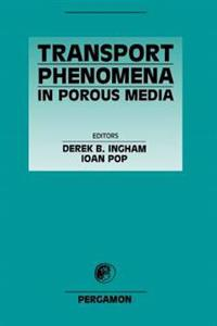 Transport Phenomena in Porous Media