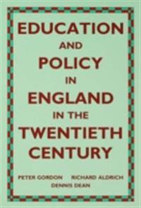Education and Policy in England in the Twentieth Century