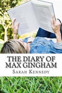 The Diary of Max Gingham