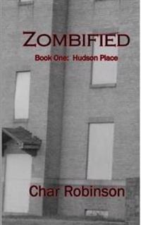 Zombified: Book One: Hudson Place