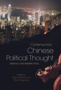 Contemporary Chinese Political Thought: Debates and Perspectives