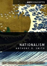 Nationalism: Theory, Ideology, History