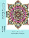 The World's Best Mandala Coloring Book, Volume 2: A Stress Management Coloring Book for Adults