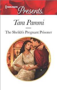 The Sheikh's Pregnant Prisoner