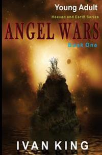 Young Adult: Angel Wars [Young Adult Books]