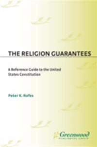 Religion Guarantees: A Reference Guide to the United States Constitution