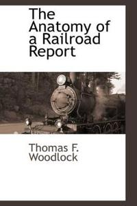 The Anatomy of a Railroad Report