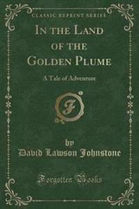 In the Land of the Golden Plume