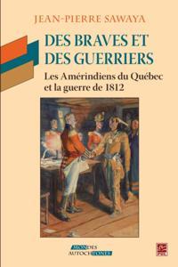 Des Braves et des Guerriers - Les amerindiens du Quebec ...