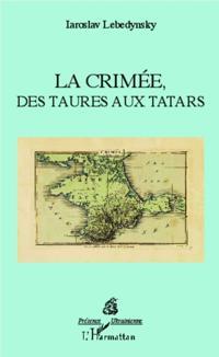 La Crimee, des Taures aux Tatars