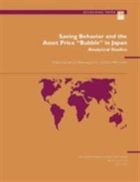 Saving Behavior and the Asset Price &quote;Bubble&quote; in Japan: Analytical Studies