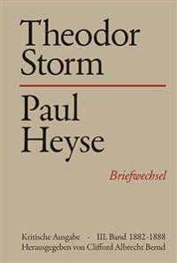 Theodor Storm - Paul Heyse III. 1882-1888