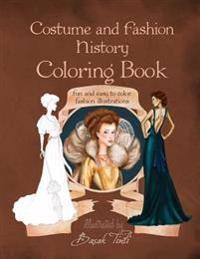 Costume and Fashion History Coloring Book: Fun and Easy to Color Fashion Illustrations