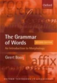 Grammar of Words An Introduction to Linguistic Morphology 2/e