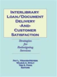 Interlibrary Loan/Document Delivery and Customer Satisfaction