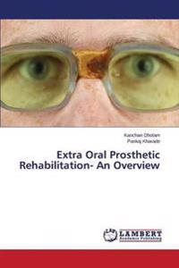 Extra Oral Prosthetic Rehabilitation- An Overview