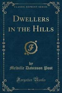 Dwellers in the Hills (Classic Reprint)