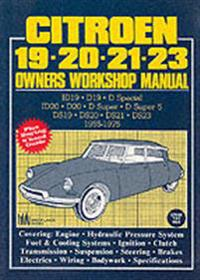 Citroen 19, 20, 21, 23 Owners Workshop Manual